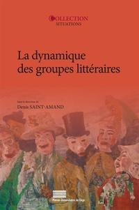 Denis Saint-Amand - La dynamique des groupes littéraires.