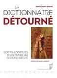 Denis Saint-Amand - Le dictionnaire détourné - Socio-logiques d'un genre au second degré.