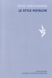 Denis Saint-Amand - Le style potache.