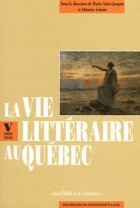 """Denis Saint-Jacques et Maurice Lemire - La vie littéraire au Québec - Volume 5, """"Sois fidèle à ta Laurentie"""" (1895-1918)."""