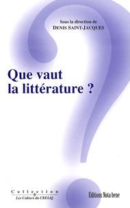 Denis Saint-Jacques - Que vaut la littérature ?.