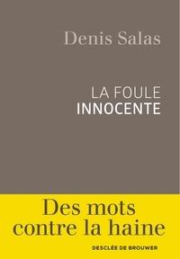 Denis Salas - La foule innocente.