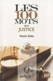 Denis Salas - Les 100 mots de la justice.