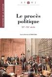 Denis Salas - Les procès politiques - XVe-XXe siècle.
