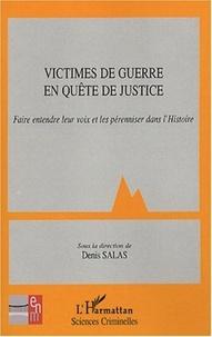 Denis Salas - Victimes de guerre en quête de justice - Faire entendre leur voix et les pérenniser dans l'histoire.