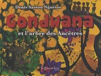 Denis Sassou Nguesso - Gondwana et l'arbre des Ancêtres.