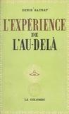Denis Saurat - L'expérience de l'au-delà.