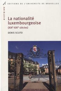Goodtastepolice.fr La nationalité luxembourgeoise (XIXe-XXI siècles) - Histoire d'un alliage européen Image