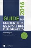 Denis Seguin - Guide du contentieux du droit des étrangers.