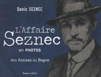 Denis Seznec - L'affaire Seznec en photos - Des Assises au Bagne.