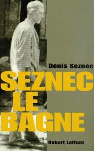 Denis Seznec - Seznec, le bagne.
