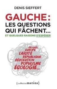 Denis Sieffert - Gauche - Les questions qui fâchent... et quelques raisons d'espérer.