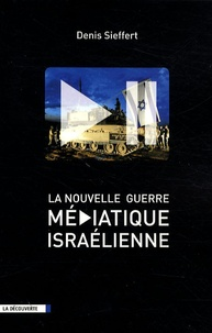 Denis Sieffert - La nouvelle guerre médiatique israélienne.