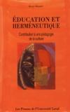 Denis Simard - Education et herméneutique - Contribution à une pédagogie de la culture.