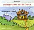 Denis Sonet - Construisons notre amour.