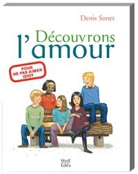 Denis Sonet - Découvrons l'amour.