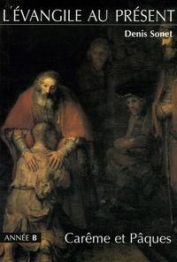 Denis Sonet - L'Evangile au présent - Carême et Pâques.
