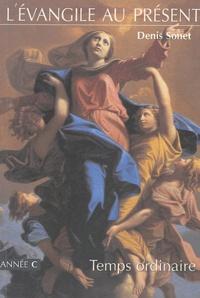 Denis Sonet - L'Evangile au présent - Temps ordinaire.