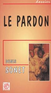 Denis Sonet - Le pardon.