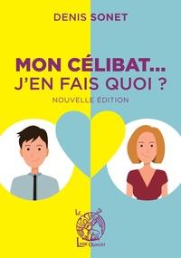 Denis Sonet - Mon célibat... j'en fais quoi ?.