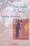 Denis Sonet - Pour parler l'Amour - Homélies de mariage.