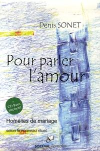 Denis Sonet - Pour parler l'Amour - Homélies de mariage selon le nouveau rituel. 1 Cédérom