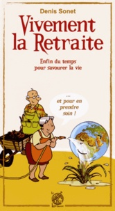 Denis Sonet - Vivement la retraite !.