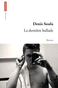 Denis Soula - La dernière ballade.