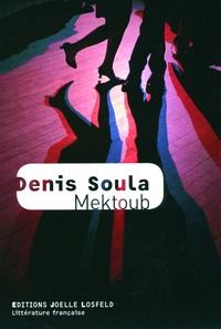 Denis Soula - Mektoub.