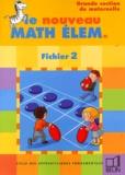 Denis Stoecklé et Danièle Allgayer - Le nouveau Math Elem - Cycle des apprentissages fondamentaux, fichier 2, grande section maternelle.