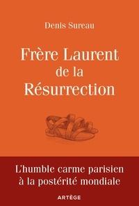 Denis Sureau - Frère Laurent de la Résurrection - Le cordonnier de Dieu.
