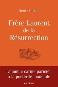 Téléchargez les livres pdf en ligne Frère Laurent de la Résurrection  - Le cordonnier de Dieu par Denis Sureau