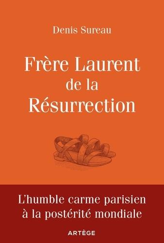 Frère Laurent de la Résurrection. Le cordonnier de Dieu