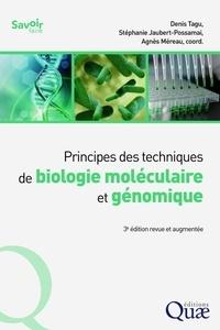 Denis Tagu et Stéphanie Jaubert-Possamai - Principes des techniques de biologie moléculaire et génomique.
