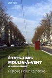Denis Tardy - Etats-Unis, Moulin-à-Vent (8e arrondissement) - Histoires d'un territoire.
