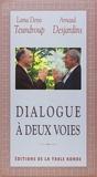 Denis Teundroup et Robert Desjardins - Dialogue à deux voies.