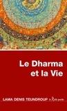 Denis Teundroup - Le Dharma et la Vie.