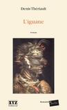Denis Thériault - L'iguane.