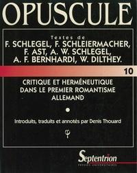 Denis Thouard - Critique et herméneutique dans le premier romantisme allemand.