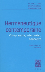 Denis Thouard - Herméneutique contemporaine - Comprendre, interpréter, connaître.