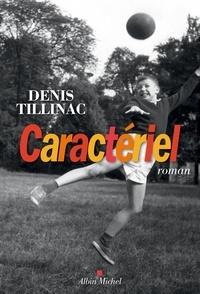 Denis Tillinac - Caractériel.