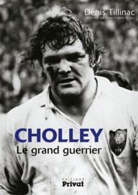 Denis Tillinac - Cholley - Le grand guerrier.