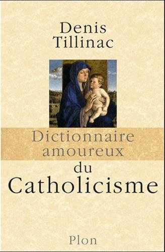 Dictionnaire amoureux du Catholicisme