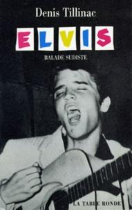 Denis Tillinac - Elvis - Balade sudiste.