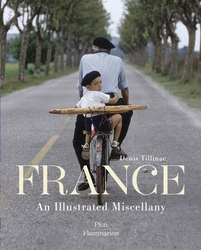 Denis Tillinac - France : an illustrated miscellany.