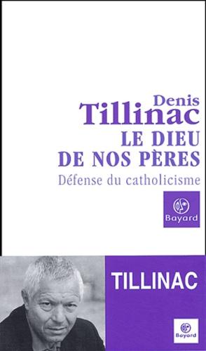 Denis Tillinac - Le Dieu de nos pères - Défense du catholicisme.