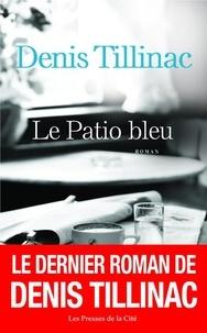 Denis Tillinac - Le Patio bleu.