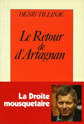Denis Tillinac - Le retour de d'Artagnan.