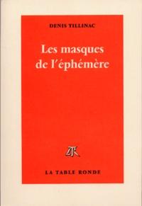 Denis Tillinac - Les masques de l'éphémère.