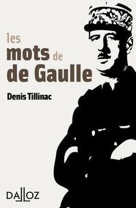 Denis Tillinac et Henri Tillinac - Les mots de De Gaulle.